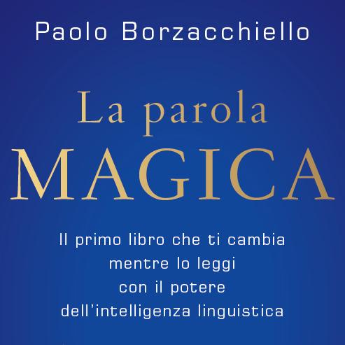 """Un romanzo può riprogrammare il tuo cervello? Recensione de """"La Parola Magica"""""""